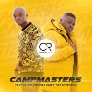 CampMasters - Sya Enterisha ft. DJ Tira, Tipcee & Beast